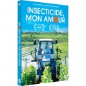 Insecticide mon amour - Guillaume Bodin