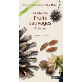 Guide des fruits sauvages - Fruits secs- Gérard Guillot