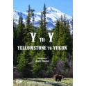 Y TO Y Yellowstone to Yukon - DVD - Alain RAUSS