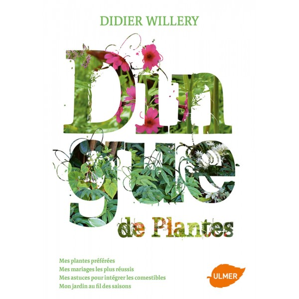 Dingue de plantes - Didier WILLERY