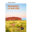 Réanimer la nature - Val Plumwood