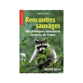 Rencontres sauvages - Catherine VINCENT